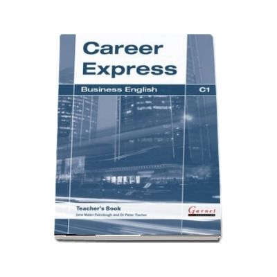 Career Express. Business English C1 Teachers Book