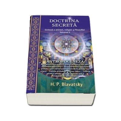 Doctrina secreta. Sinteza a stiintei, religiei si filozofiei, volumul III (H. P. Blavatsky)