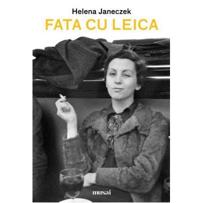 Fata cu Leica de Helena Janeczek