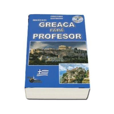 Invatati - Greaca fara profesor. Contine CD