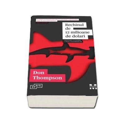 Rechinul de 12 milioane de dolari de Don Thompson