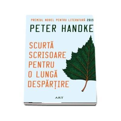 Scurta scrisoare pentru o lunga despartire de Peter Handke