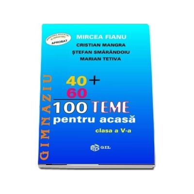 Matematica, 100 teme pentru acasa. Clasa a V-a de Mircea Fianu