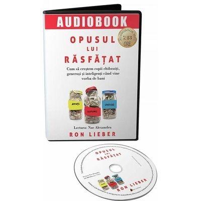 Opusul lui rasfatat. Audiobook - Ron Lieber