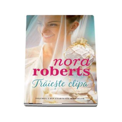Traieste clipa de Nora Roberts