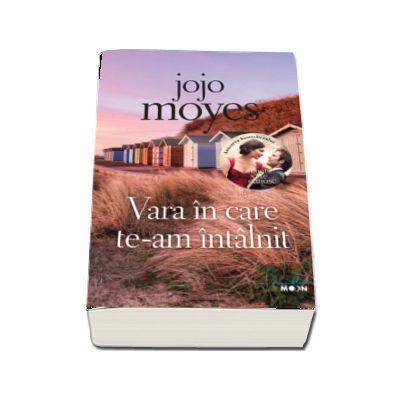 Vara in care te-am intalnit de Jojo Moyes