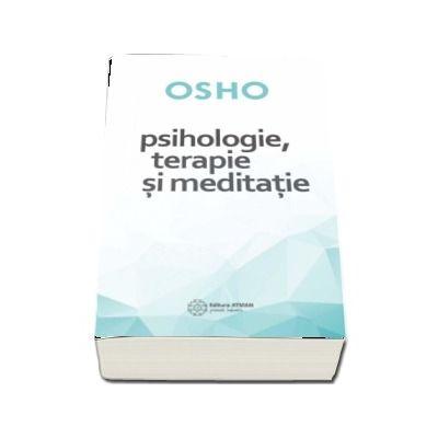 Psihologie, terapie si meditatie. Osho