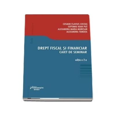 Cosmin Flavius Costas, Drept fiscal si financiar. Caiet de seminar. Editia a 2-a
