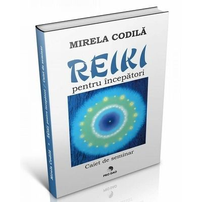 Reiki pentru incepatori de Mirela Codila