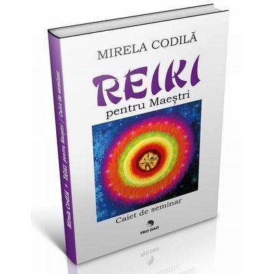 Reiki pentru Maestri de Mirela Codila