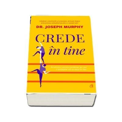 Joseph Murphy, Crede in tine