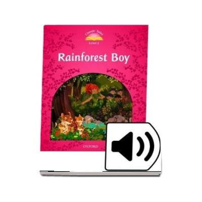 Classic Tales Second Edition Level 2. Rainforest Boy e Book with Audio Pack