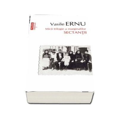 Vasile Ernu, Sectantii, editia a III-a