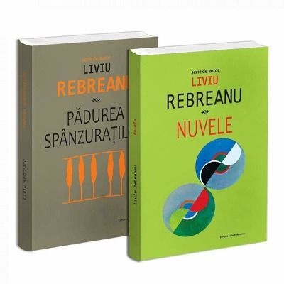 Seria de autor Liviu Rebreanu - 2 carti. Padurea spanzuratilor si Nuvele