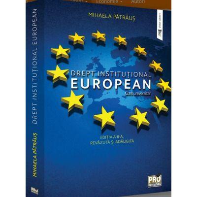Drept institutional european. Curs universitar. Editia a II-a, revazuta si adaugita